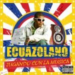 mixtapefront-ecuazolano-jogando con la musica